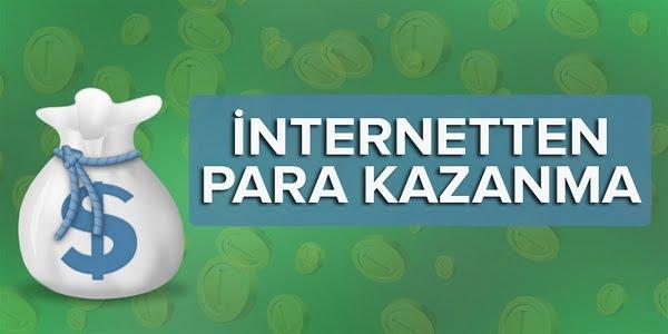İnternet Üzerinden Nasıl Para Kazanılır